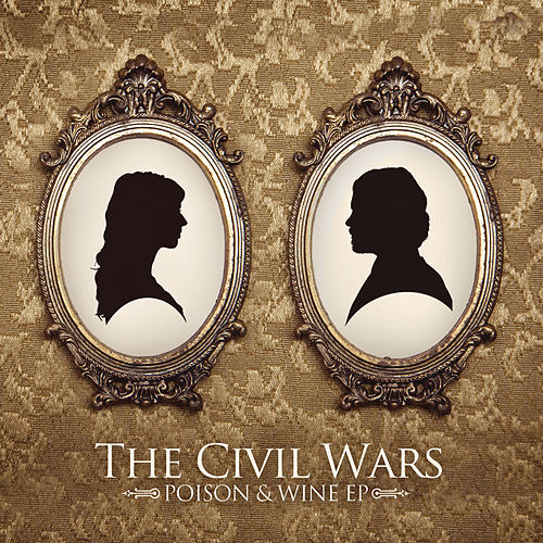 Poison & Wine by The Civil Wars