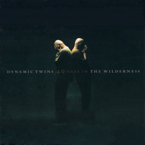 40 Days In The Wilderness by Dynamic Twins