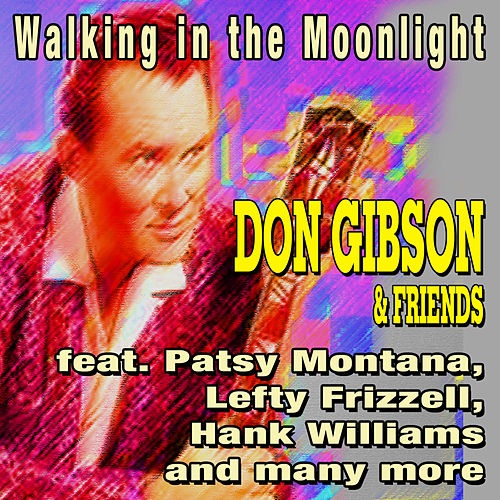 Walking in the Moonlight - Don Gibson & Friends by Various Artists
