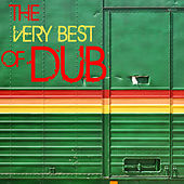 The Very Best of Dub: Reggae Hits by Dennis Bovel, Horace Andy, Lee Perry, Mad Professor, Max Romeo, Scientist & More! by Various Artists