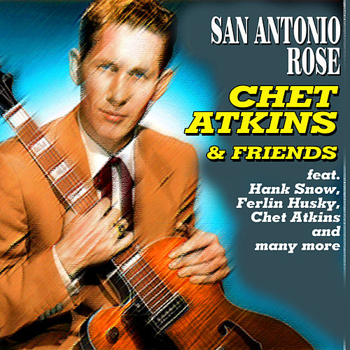 San Antonio Rose - Chet Atkins & Friends by Various Artists