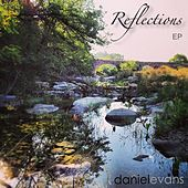 Reflections by Daniel Evans