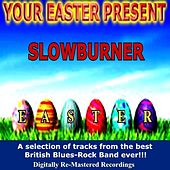 Your Easter Present - Slowburner by Slowburner