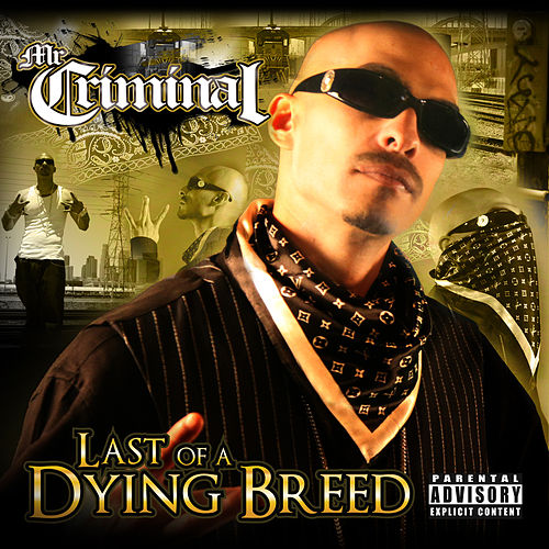 Last Of A Dying Breed by Mr. Criminal