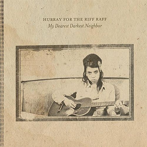 My Dearest Darkest Neighbor by Hurray for the Riff Raff