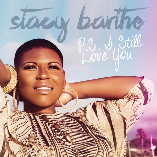P.S. I Still Love You by Stacy Barthe