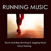Running Music: Drum and Bass Running & Jogging Music, Cross Training by Running Music