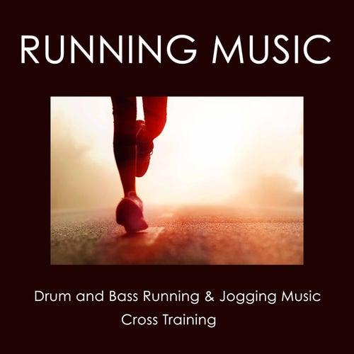 Running Music: Drum and Bass Running & Jogging Music, Cross Training by Running Music