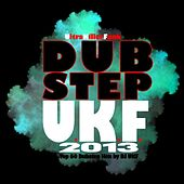 Dubstep Ukf 2013 – Top 60 Dubstep Hits by DJ Ukf by Various Artists