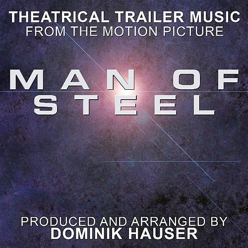 Theatrical Trailer #2 (From the Original Score to 'Man of Steel') (Cover) by Dominik Hauser
