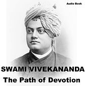 Bhakti Yoga: The Path of Devotion by Swami Vivekananda