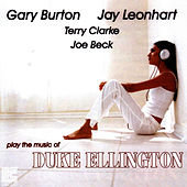 Burton, Leonhart, Clarke, Beck Play The Music Of Duke Ellington by Gary Burton