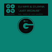 Just Because by DJ MFR