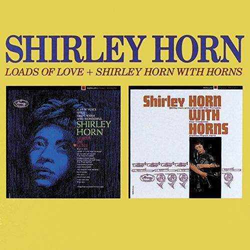 Loads Of Love/Shirley Horn With Horns by Shirley Horn