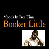 Moods in Free Time by Booker Little
