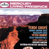Grofé: Grand Canyon Suite; Mississippi Suite / Herbert: Cello Concerto No. 2 by Various Artists