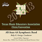 2013 Texas Music Educators Association (TMEA): All-State 4A Symphonic Band by Texas All-State 4A Symphonic Band