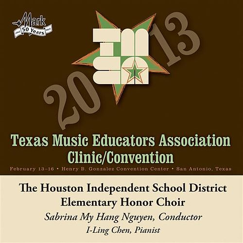 2013 Texas Music Educators Association (TMEA): Houston Independent School District Elementary Honor Choir by Houston ISD Elementary Honor Choir