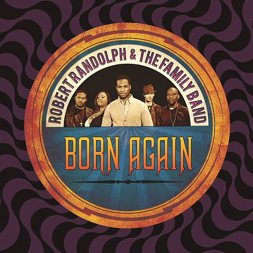 Born Again by Robert Randolph