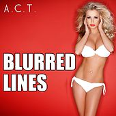 Blurred Lines by A.C.T
