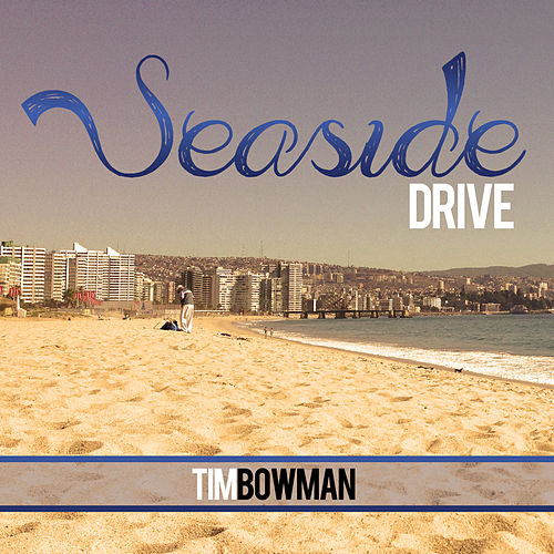 Seaside Drive by Tim Bowman