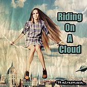 Riding On a Cloud by Rain Man
