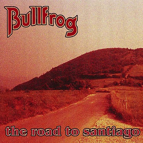 The Road to Santiago by Bullfrog