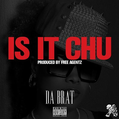 Is It Chu by Da Brat