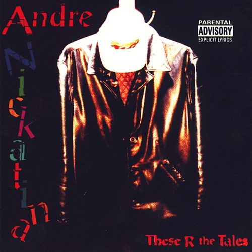 These R The Tales by Andre Nickatina