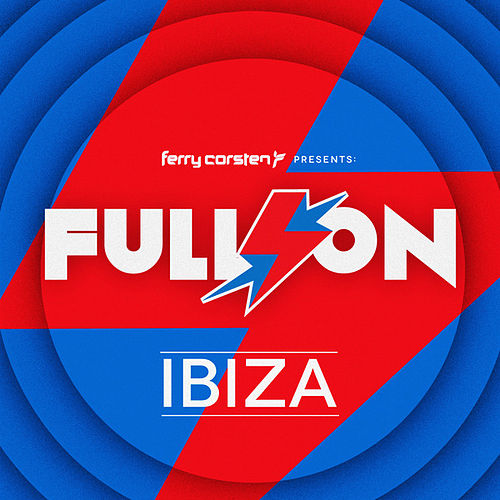 Ferry Corsten presents Full On: Ibiza by Various Artists
