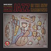 Jazz In The New Harmonic by David Chesky
