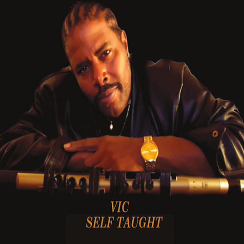 Self Taught by V.I.C.