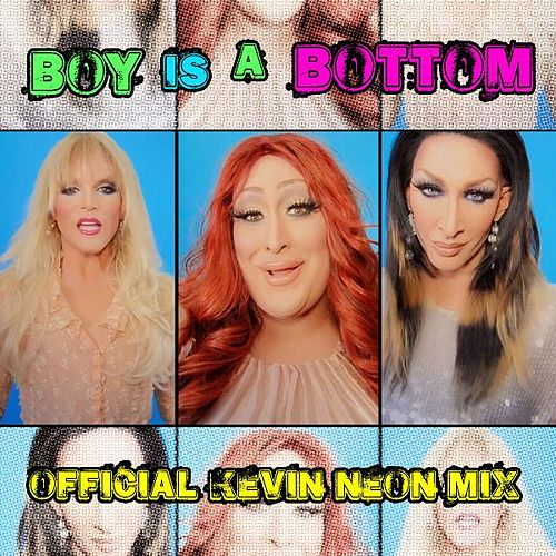 Boy Is a Bottom (Offical KevinNEON ReMix) by Willam