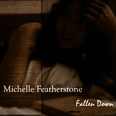 Fallen Down by Michelle Featherstone