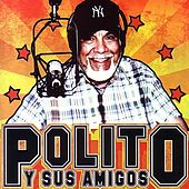 Polito Y Sus Amigos by Various Artists