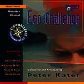 Eco-Challenge: Music From Discovery Channel by Peter Kater