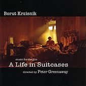Music for the Film: Life In a Suitcase by Borut Krzisnik