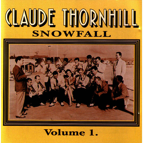 Snowfall - Vol. 1 by Claude Thornhill