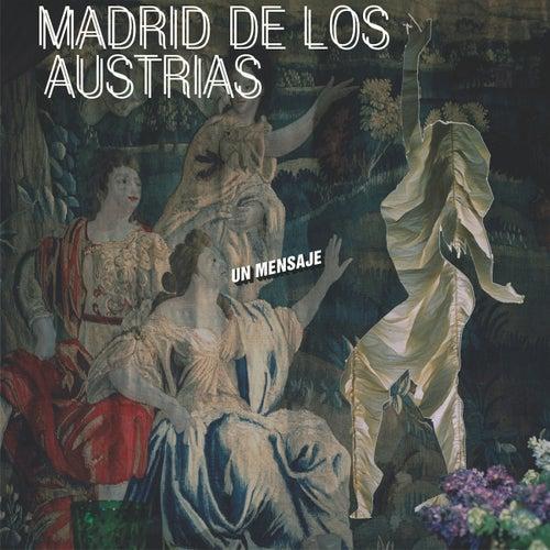 Un Mensaje by Madrid De Los Austrias