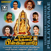Vandhanam Vandhanam Pillaiyaarae by Various Artists