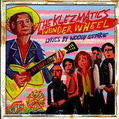 Wonder Wheel (Lyrics By Woody Guthrie) by The Klezmatics