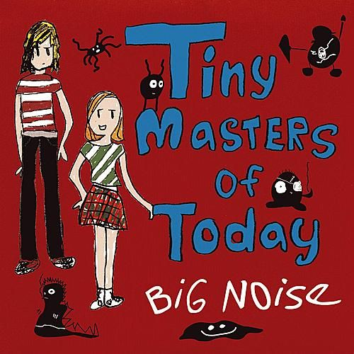 Big Noise EP by Tiny Masters Of Today