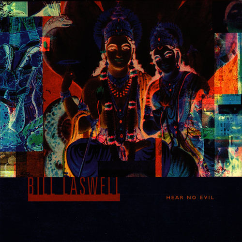 Hear No Evil by Bill Laswell