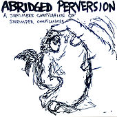 Abridged Perversion by Various Artists