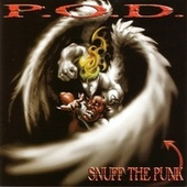 Snuff the Punk (Re-Mastered) by P.O.D.