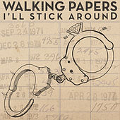 I'll Stick Around by Walking Papers