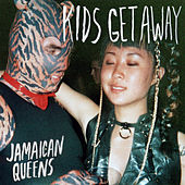 Kids Get Away by Jamaican Queens