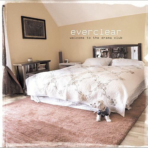 Welcome To The Drama Club by Everclear