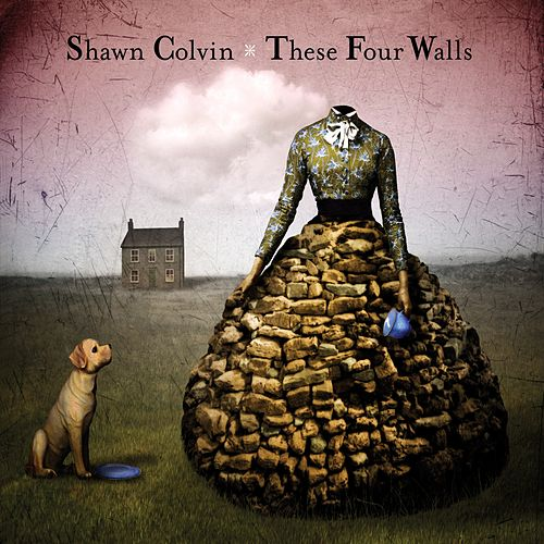 These Four Walls by Shawn Colvin