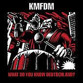 What Do You Know, Deutschland? by KMFDM